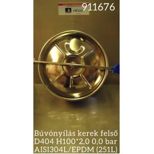 Búvónyílás kerek felső D404 H100*2,0 0,0 bar AISI304L/EPDM (251L)