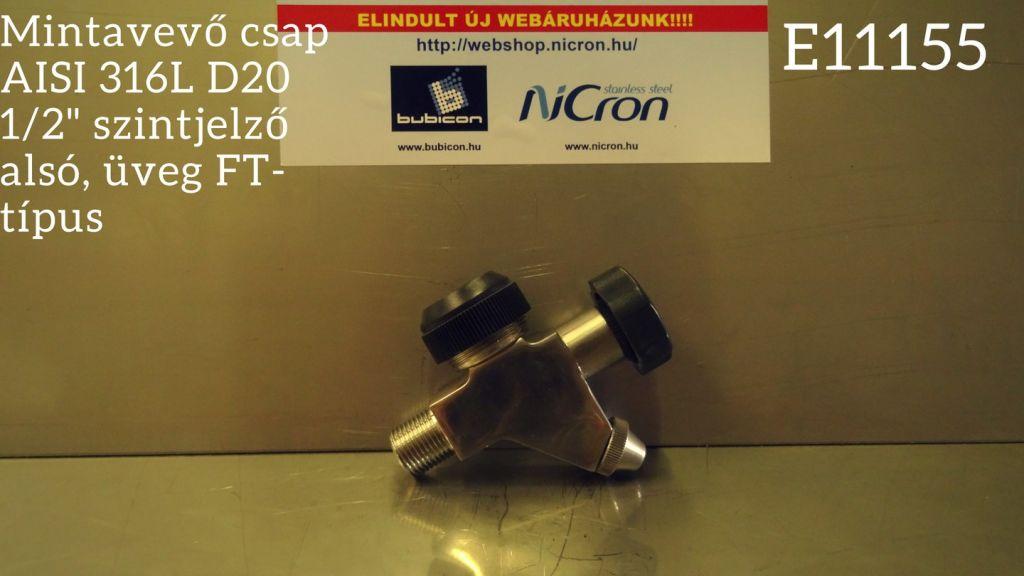 """Mintavevő csap AISI 316L D20 1/2"""" szintjelző alsó, üveg FT-típus"""